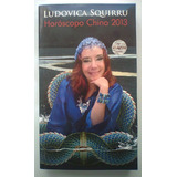 Ludovica Squirru - Horóscopo Chino 2013