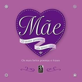 Livro Mãe: O Maior Presente Da Nossa Vida Vários Autores