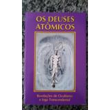 Livro Deuses Atômicos, Mistérios Do Autoconhecimento