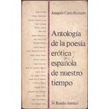 Antología D La Poesía Erótica Española / Joaquín Caro Romero