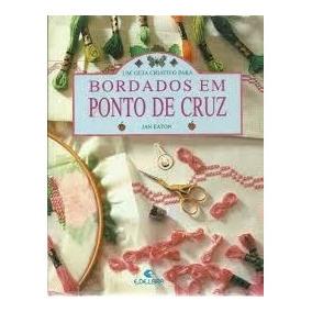 Livro - Bordado Em Ponto De Cruz, Jean Eaton