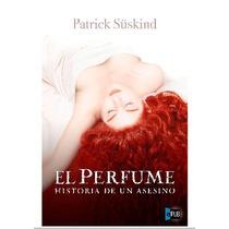 Suskind Patrick - El Perfume - Libro