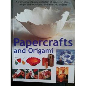 Papercrafts And Origami, Papiroflexia Y Artesanias De Papel