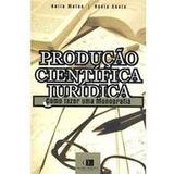 Producao Cientifica Juridica Como Fazer Um Monografia - Mato
