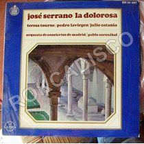 Españoles, José Serrano, La Dolorosa, Lp 12´,