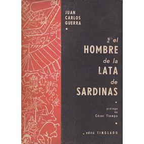 El Hombre De La Lata De Sardinas J.c.guerra Con Dedicatoria