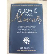 Livro Quem É Você, Alasca? John Green !!!