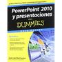 Powerpoint 2010 Y Presentaciones Para Dummies; José Luis Dí