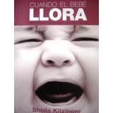 Libro Cuando El Bebe Llora Kitzinger Sheila Bebes