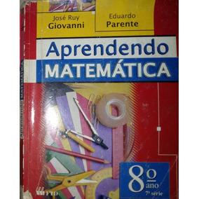 Aprendendo Matemática 8º Ano 7ª Série - José Ruy Giovanni E