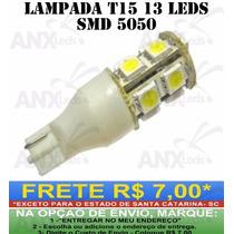 Lampada De Ré T15 13smd 5050 - Frontier - Fox - Corolla Etc
