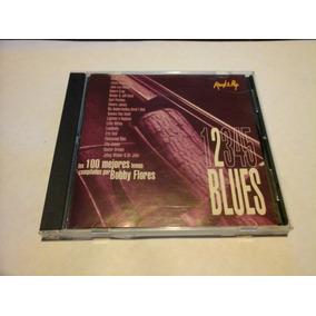 100 Mejores Temas Compilados Por Bobby Flores Blues Vol2 Cd