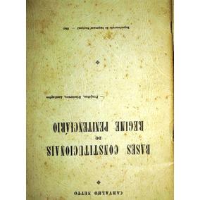 Livro Bases Constitucionais Do Regime Penitenciário - Carval