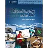 Enseñando Con Las Tic, 1a. Ed. Castellano Cengage Nuevo