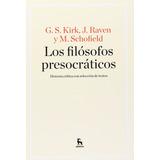 Los Filósofos Presocráticos Kirk Raven Schofield Gredos