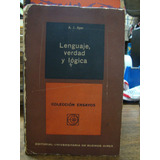 Lenguaje Verdad Y Logica. A. J. Ayer