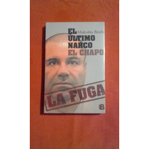 Libro El Ultimo Narco El Chapo La Fuga