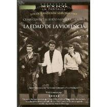 Dvd Cine Mexicano La Edad De La Violencia Cesar Costa Soler
