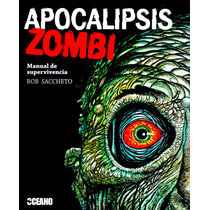 Apocalipsis Zombi - Rob Saccheto / Oceano