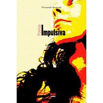 Super Promoção: Livro Poesia Impulsiva Autografado
