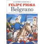 Belgrano - La Historieta - Felipe Pigna - Planeta