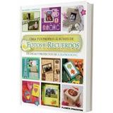 Crea Tus Propios Albumes De Fotos Y Recuerdos-scrapbooking-