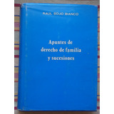 Apuntes De Derecho De Familia Y Sucesiones Raul Sojo Bianco