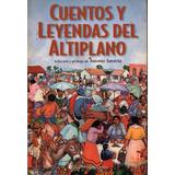Cuentos Y Leyendas Del Altiplano - Ediciones Continente