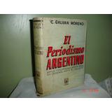 El Periodismo Argentino - C. Galvàn Moreno -