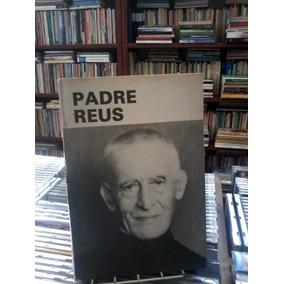 Padre Reus Grande Biografia P Ferdinand Baumann