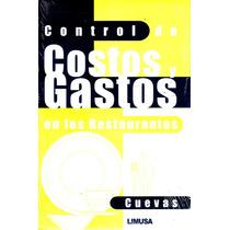 Control Costos Y Gastos En Los Restaurantes - Cuevas/ Limusa