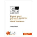 Susana Bianchi - Historia Social Del Mundo Occidental
