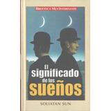 Libro De Psicología : Los Sueños & Su Significado - S. Sun