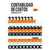 Contabilidad De Costos 2 4/ed - Ernesto Reyes Perez / Limusa