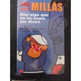 Hay Algo Que No Es Como Me Dicen Juan Jose Millas