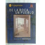 De La Boca, Un Pueblo. Hebe Clementi - Instituto Histórico
