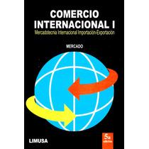Comercio Internacional Vol. 1 5/ed - Mercado / Limusa
