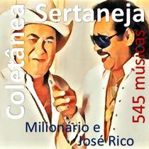 Coletânea Sertaneja Milionário & José Rico - 545 Músicas