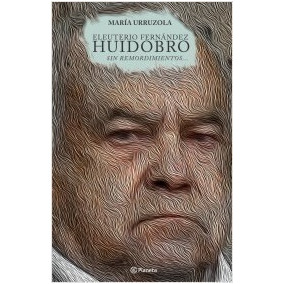 Eleuterio Fernández Huidobro Sin Remordimiento ( Urruzola)
