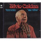 Silvio Caldas - Cd Ao Vivo - 2 Cds