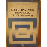 Los Fundamentos Metafísicos Del Orden Moral, Octavio Derisi