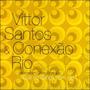 Vittor Santos & Conexão Rio: Você Só Dança Com Ele (lacrado)