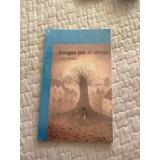 Libro Amigos Por El Viento De Liliana Bodoc - Ed Alfaguara