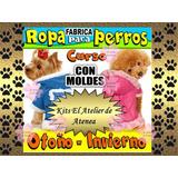 Super Kit De Moldes Para Hacer Ropitas Para Mascotas, Perros