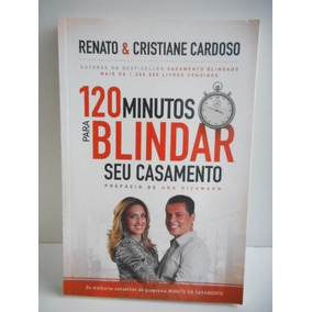 Livro 120 Minutos Para Blindar Seu Casamento Renato E Cristi
