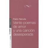 Veinte Poemas De Amor - Nbe; Pablo Neruda