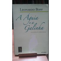 Livro: A Aguia E A Galinha Leonardo Boff