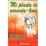 Libro Mi Planta De Naranja Lima, De J. Mauro De Vasconcelos