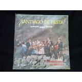 Lp Los Hermanos Lagos Y Las Consentidas Santiago De Fiesta