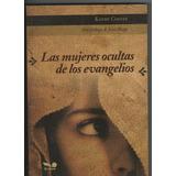 Kathy Coffey. Las Mujeres Ocultas De Los Evangelios. Biblia